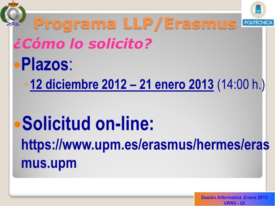 Solicitud on-line: https://www.upm.es/erasmus/hermes/eras mus.upm