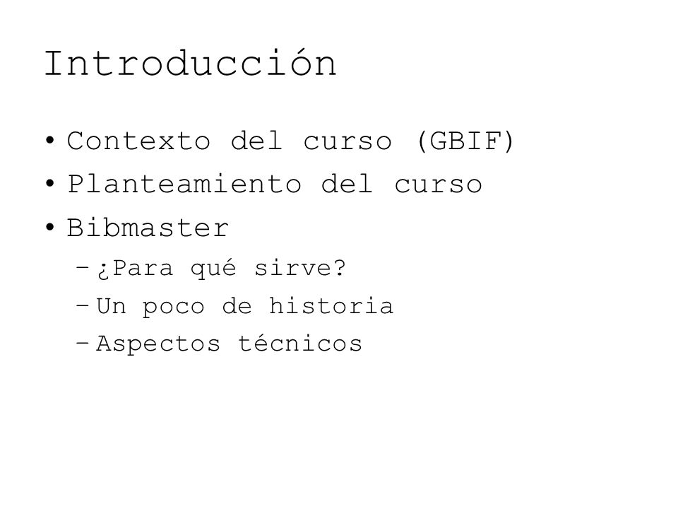 Introducción Contexto del curso (GBIF) Planteamiento del curso