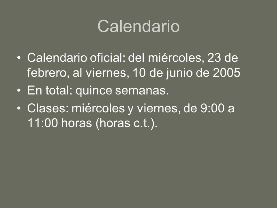 CalendarioCalendario oficial: del miércoles, 23 de febrero, al viernes, 10 de junio de 2005. En total: quince semanas.