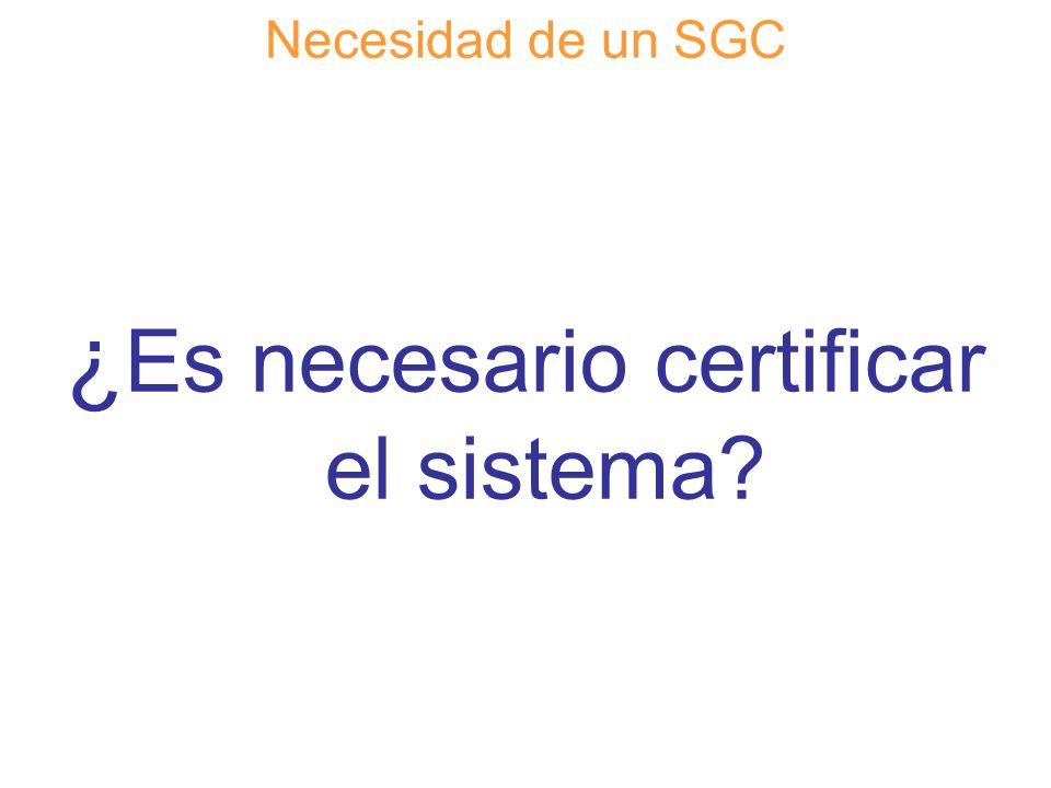 ¿Es necesario certificar el sistema