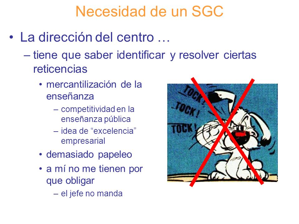 Necesidad de un SGC La dirección del centro …