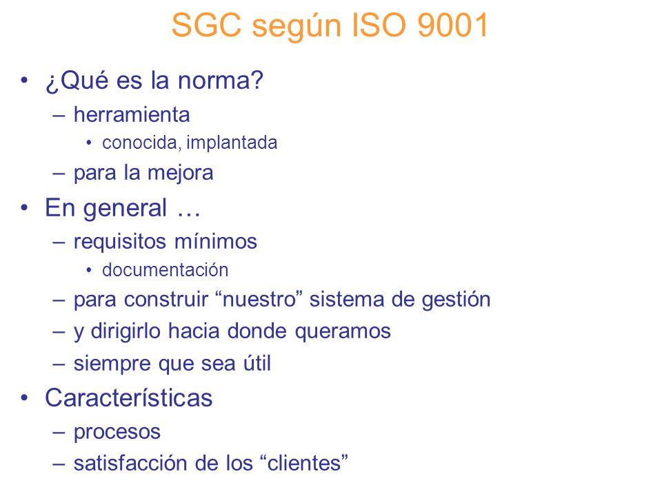 SGC según ISO 9001 ¿Qué es la norma En general … Características