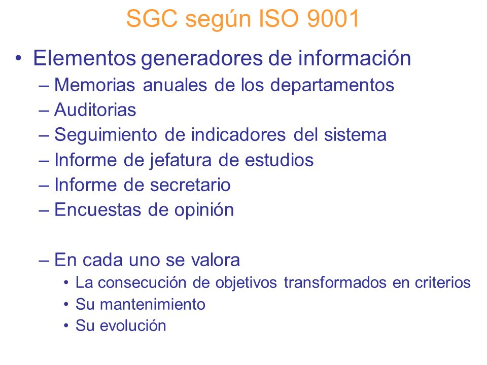 SGC según ISO 9001 Elementos generadores de información