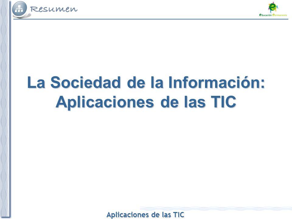La Sociedad de la Información: Aplicaciones de las TIC
