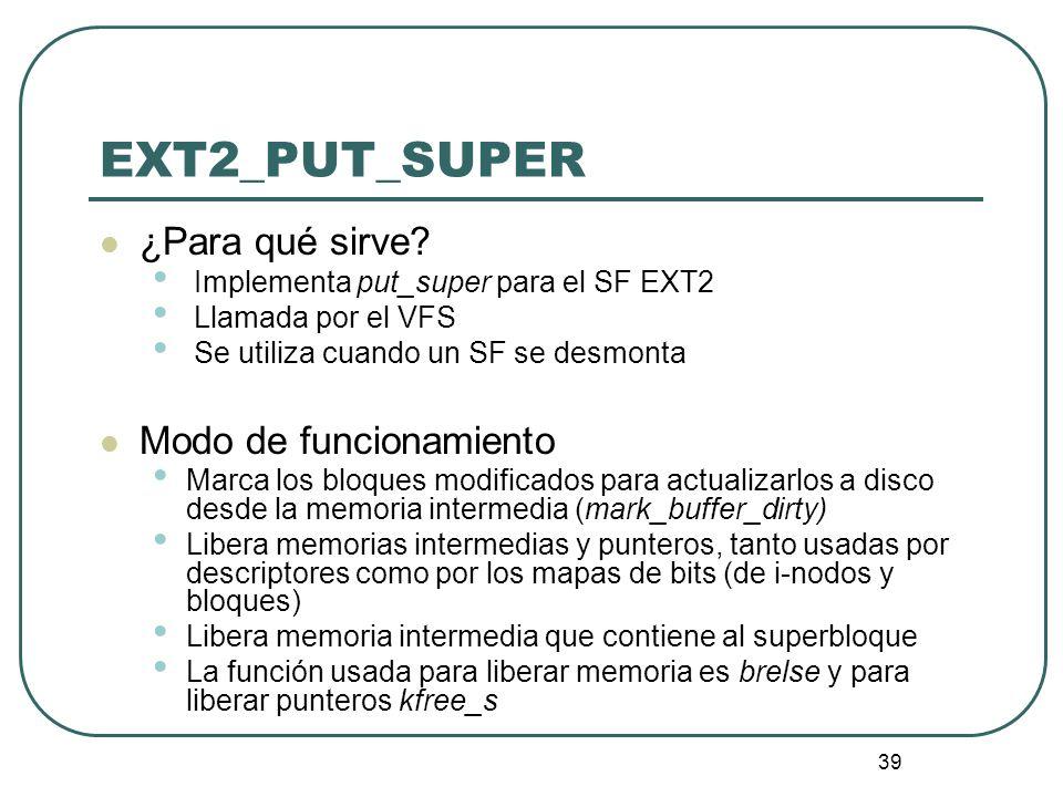 EXT2_PUT_SUPER ¿Para qué sirve Modo de funcionamiento