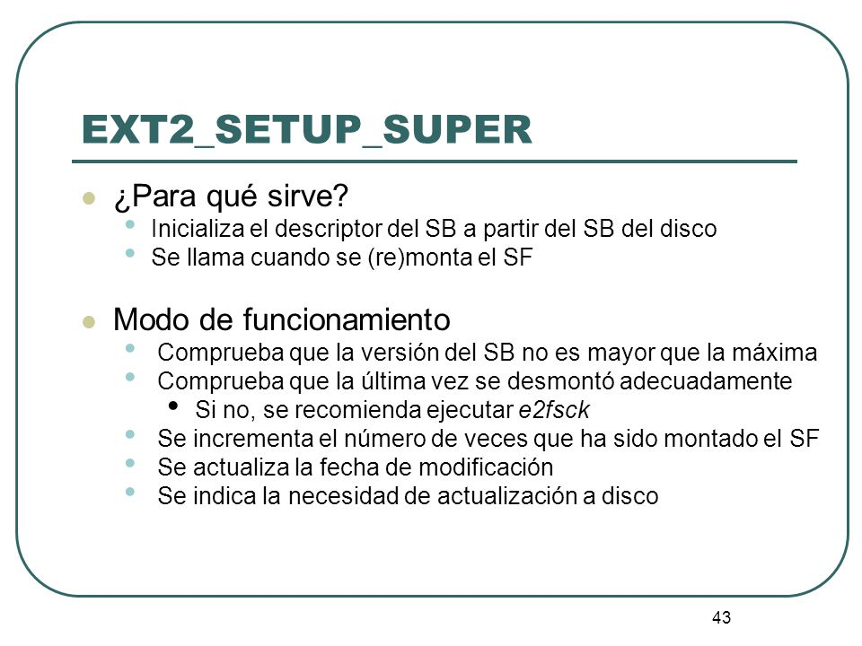 EXT2_SETUP_SUPER ¿Para qué sirve Modo de funcionamiento