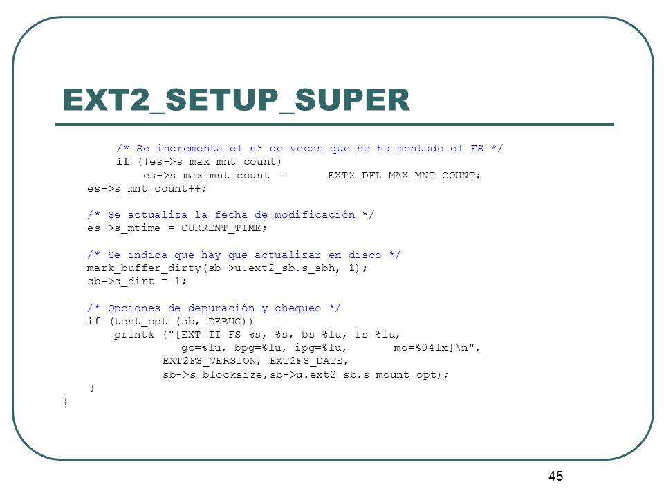 EXT2_SETUP_SUPER /* Se incrementa el nº de veces que se ha montado el FS */ if (!es->s_max_mnt_count)