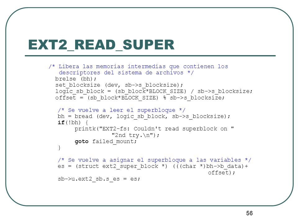 EXT2_READ_SUPER descriptores del sistema de archivos */ brelse (bh);