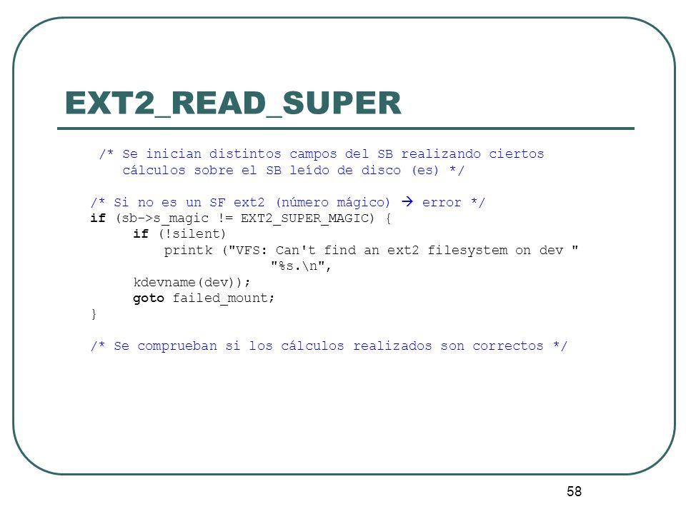 EXT2_READ_SUPER/* Se inician distintos campos del SB realizando ciertos. cálculos sobre el SB leído de disco (es) */