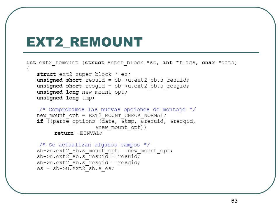 EXT2_REMOUNTint ext2_remount (struct super_block *sb, int *flags, char *data) { struct ext2_super_block * es;