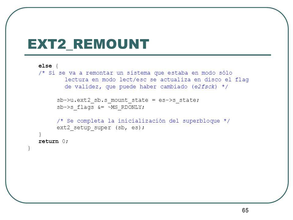EXT2_REMOUNT else { /* Si se va a remontar un sistema que estaba en modo sólo. lectura en modo lect/esc se actualiza en disco el flag.