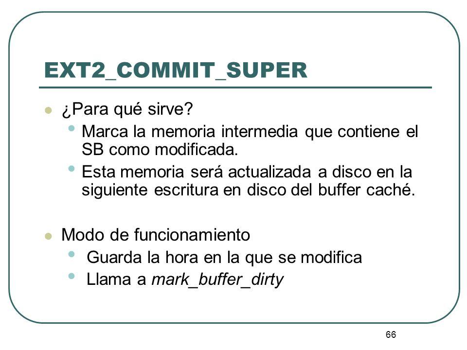 EXT2_COMMIT_SUPER ¿Para qué sirve Modo de funcionamiento