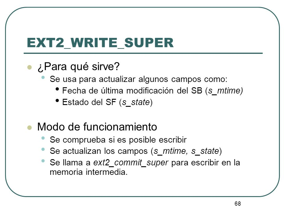 EXT2_WRITE_SUPER ¿Para qué sirve Modo de funcionamiento