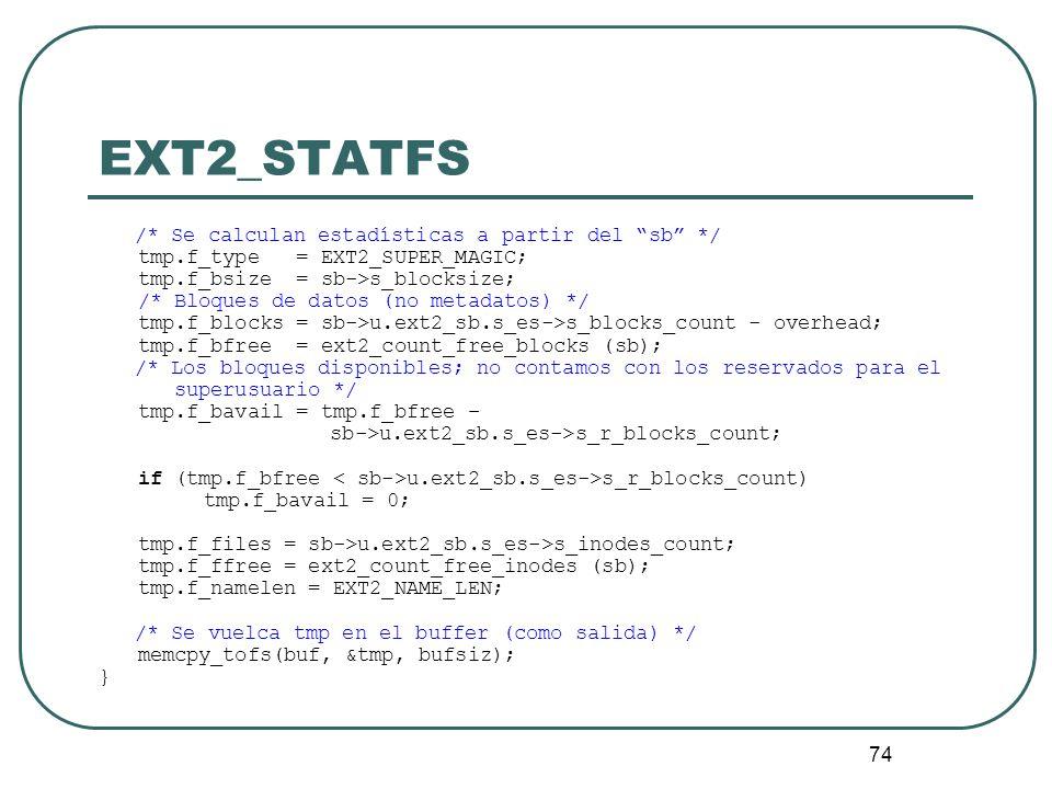 EXT2_STATFS /* Se calculan estadísticas a partir del sb */