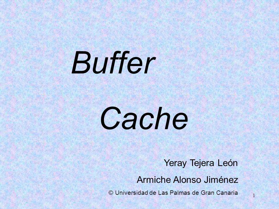 Buffer Cache Yeray Tejera León Armiche Alonso Jiménez