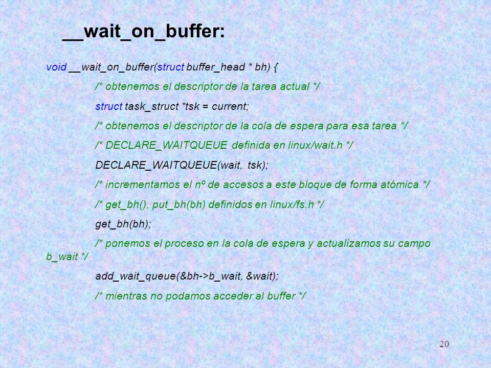 __wait_on_buffer: void __wait_on_buffer(struct buffer_head * bh) {