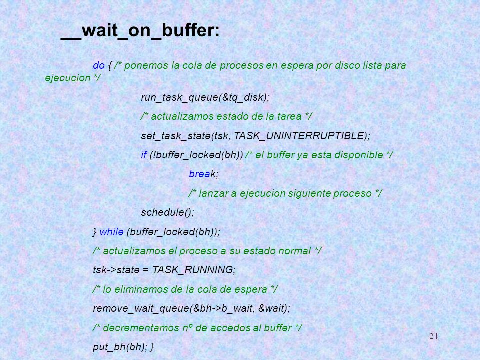 __wait_on_buffer: do { /* ponemos la cola de procesos en espera por disco lista para ejecucion */ run_task_queue(&tq_disk);