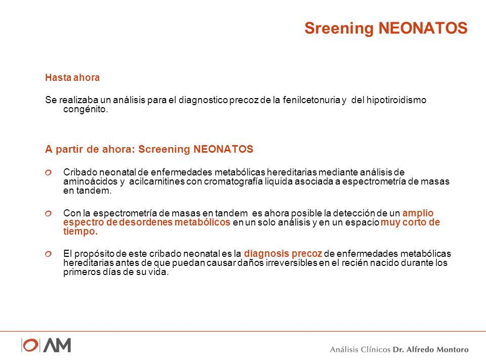 Sreening NEONATOS A partir de ahora: Screening NEONATOS Hasta ahora