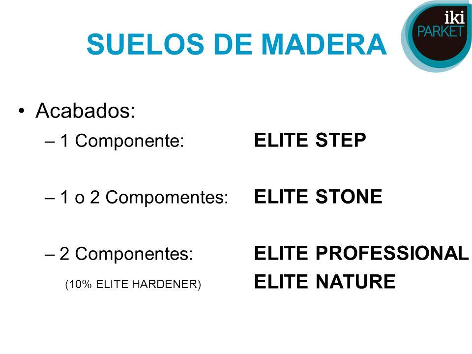 SUELOS DE MADERA Acabados: 1 Componente: ELITE STEP
