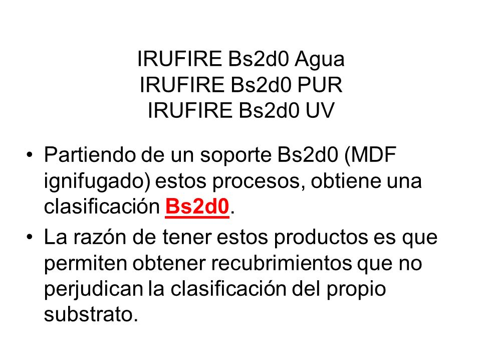 IRUFIRE Bs2d0 Agua IRUFIRE Bs2d0 PUR IRUFIRE Bs2d0 UV
