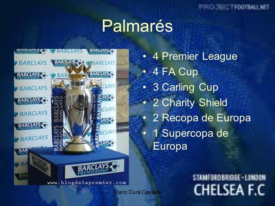 Palmarés 4 Premier League 4 FA Cup 3 Carling Cup 2 Charity Shield