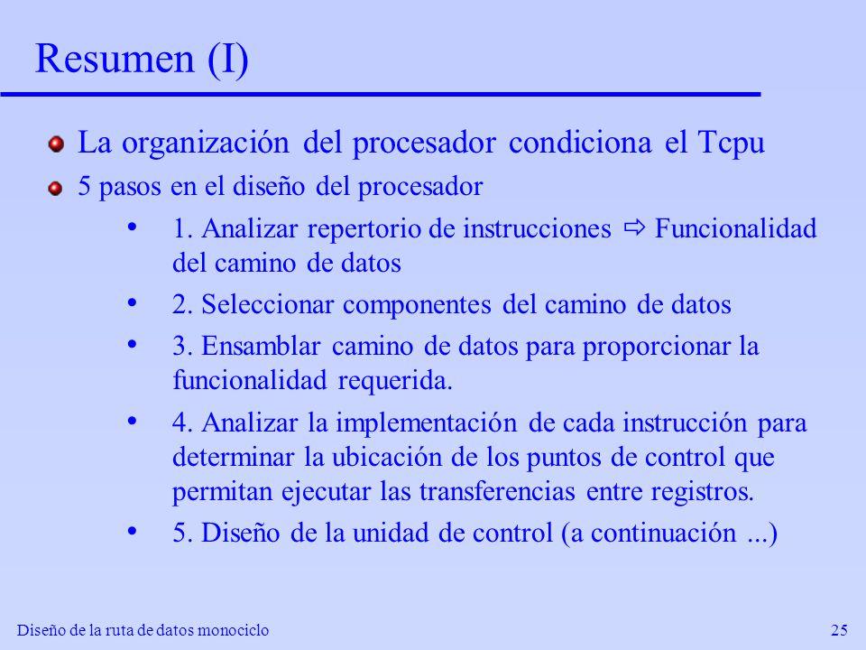 Resumen (I) La organización del procesador condiciona el Tcpu