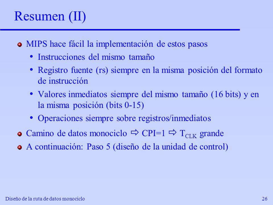 Resumen (II) MIPS hace fácil la implementación de estos pasos