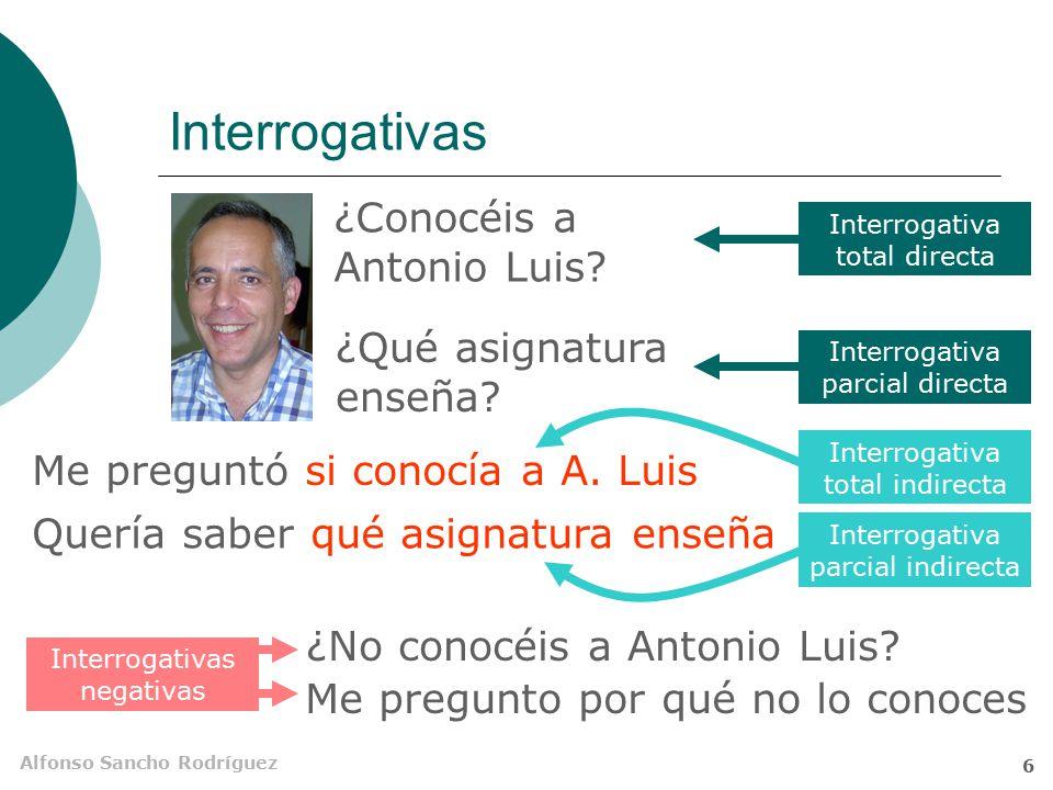 Interrogativas ¿Conocéis a Antonio Luis ¿Qué asignatura enseña