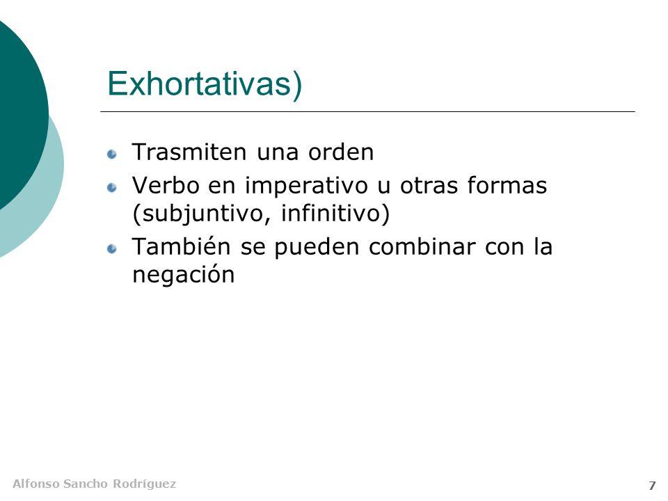 Exhortativas) Trasmiten una orden