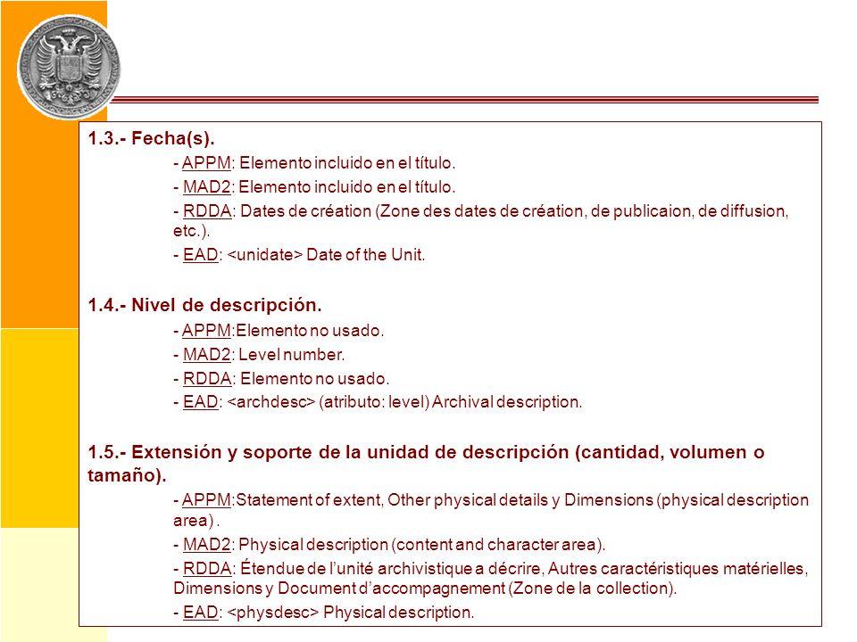 1.3.- Fecha(s). 1.4.- Nivel de descripción.
