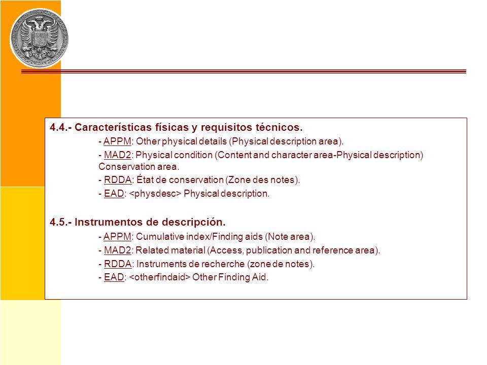 4.4.- Características físicas y requisitos técnicos.