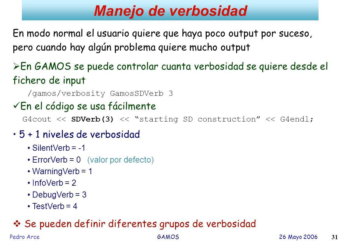 Manejo de verbosidad En modo normal el usuario quiere que haya poco output por suceso, pero cuando hay algún problema quiere mucho output.