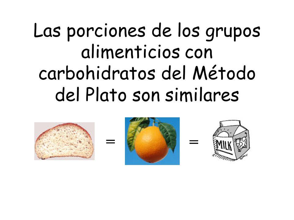 Las porciones de los grupos alimenticios con carbohidratos del Método del Plato son similares