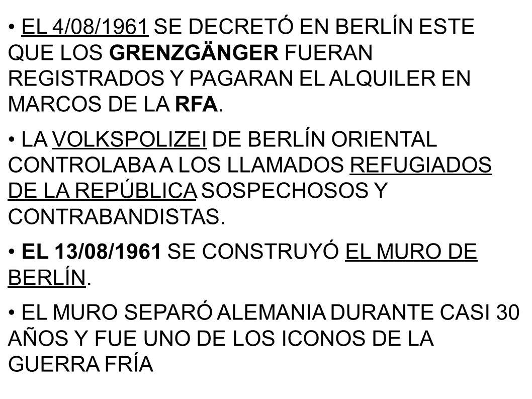 EL 4/08/1961 SE DECRETÓ EN BERLÍN ESTE QUE LOS GRENZGÄNGER FUERAN REGISTRADOS Y PAGARAN EL ALQUILER EN MARCOS DE LA RFA.
