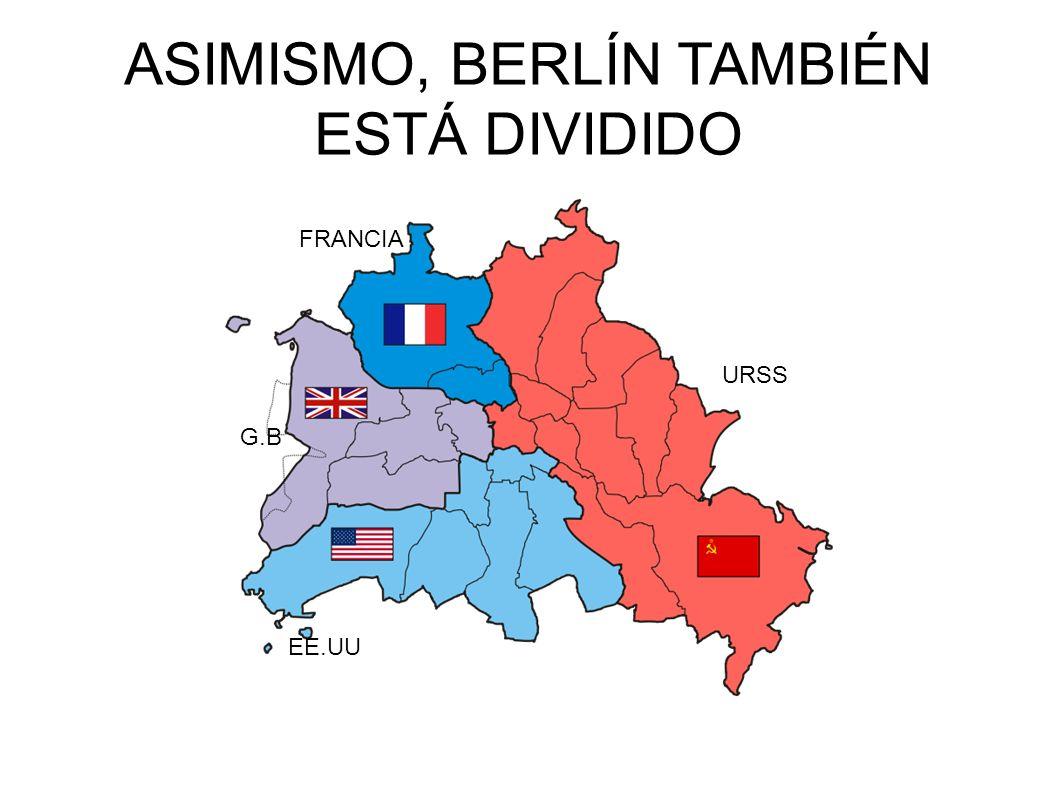 ASIMISMO, BERLÍN TAMBIÉN ESTÁ DIVIDIDO