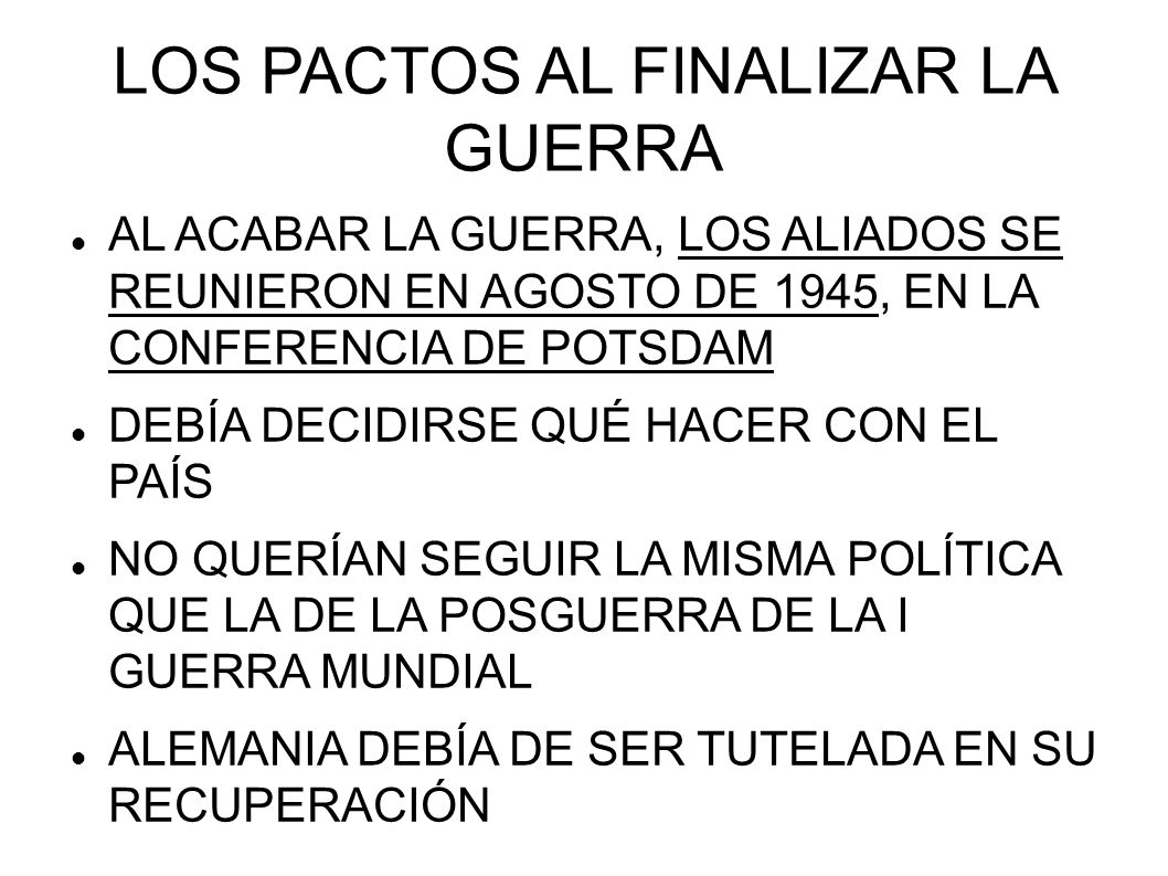 LOS PACTOS AL FINALIZAR LA GUERRA