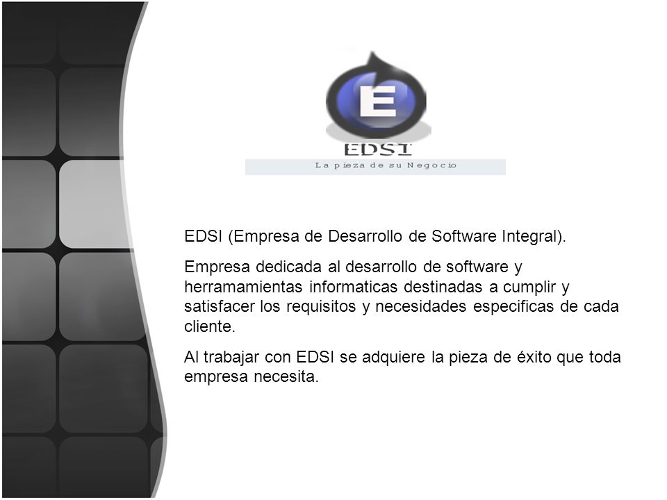 EDSI (Empresa de Desarrollo de Software Integral).