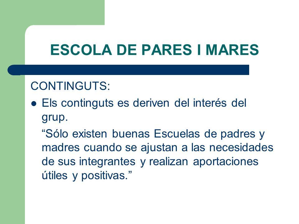 ESCOLA DE PARES I MARES CONTINGUTS:
