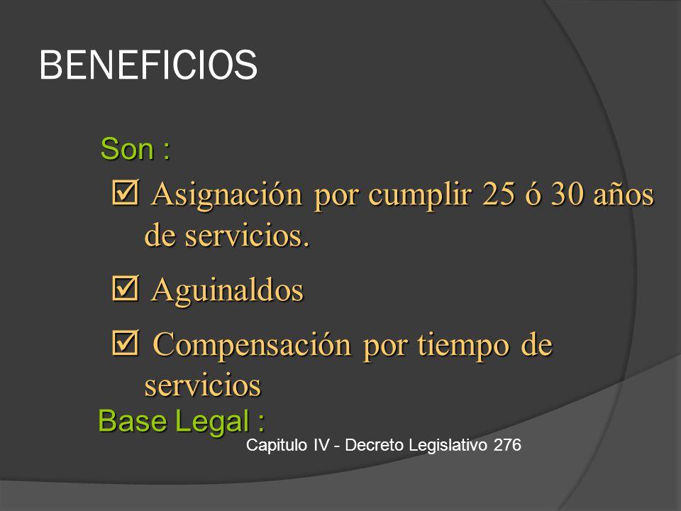 BENEFICIOS Asignación por cumplir 25 ó 30 años de servicios.