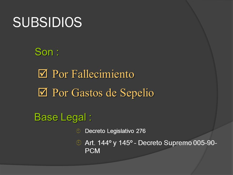 SUBSIDIOS Por Fallecimiento Por Gastos de Sepelio Son : Base Legal :