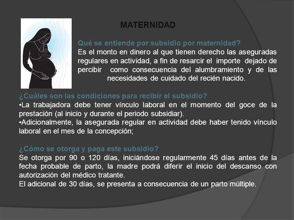 MATERNIDAD Qué se entiende por subsidio por maternidad