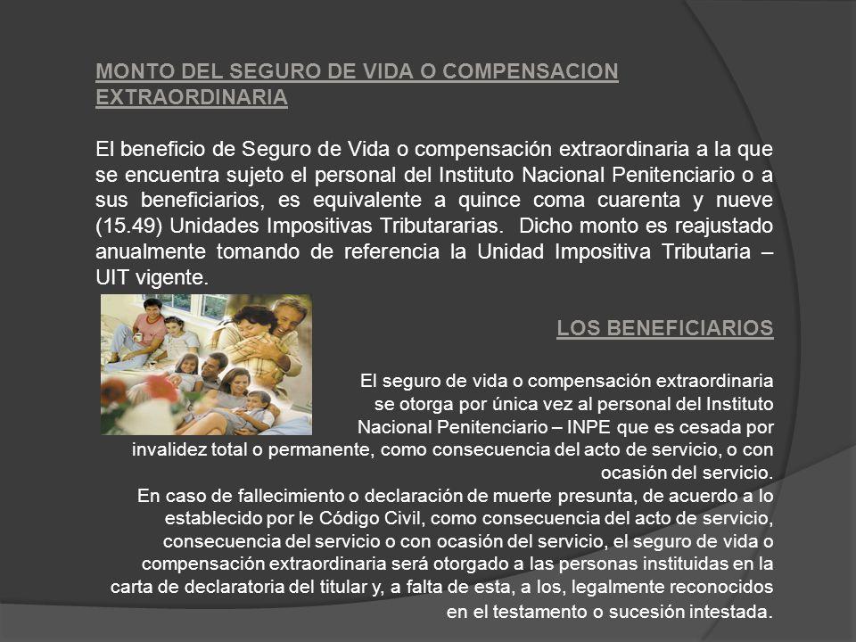 MONTO DEL SEGURO DE VIDA O COMPENSACION EXTRAORDINARIA