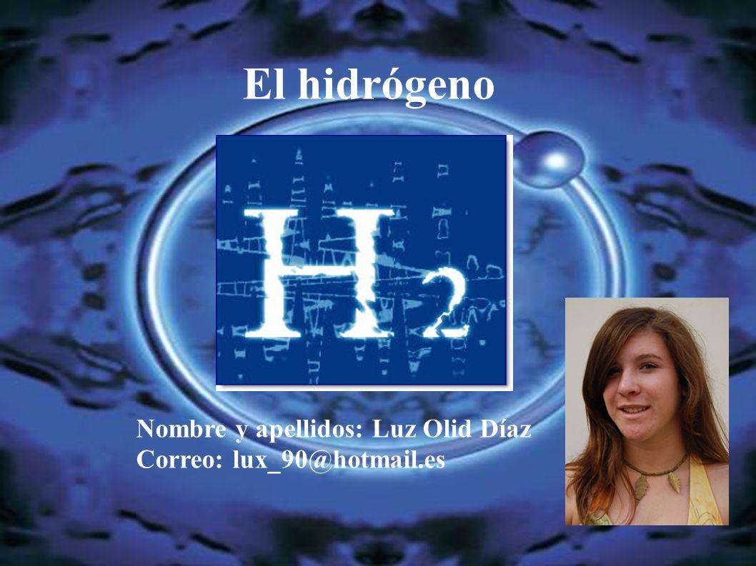 El hidrógeno Nombre y apellidos: Luz Olid Díaz