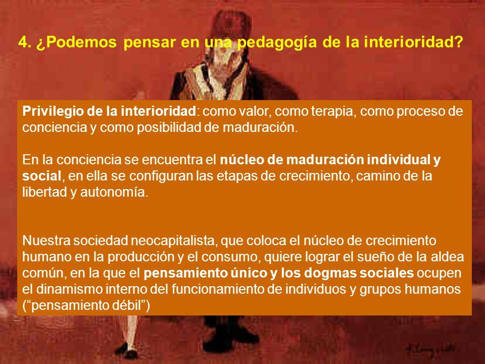 4. ¿Podemos pensar en una pedagogía de la interioridad