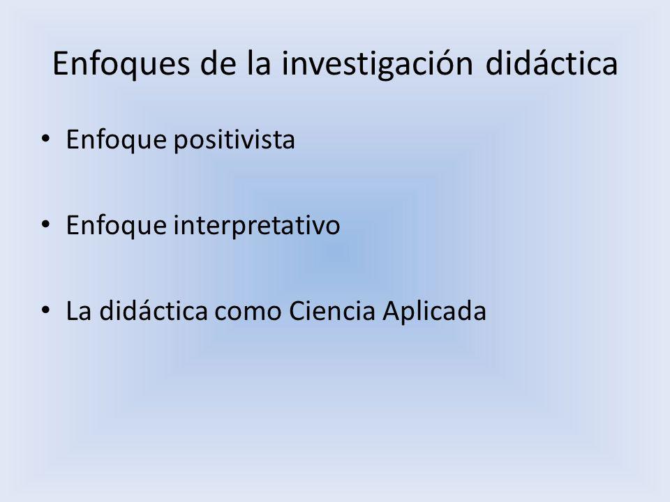 Enfoques de la investigación didáctica