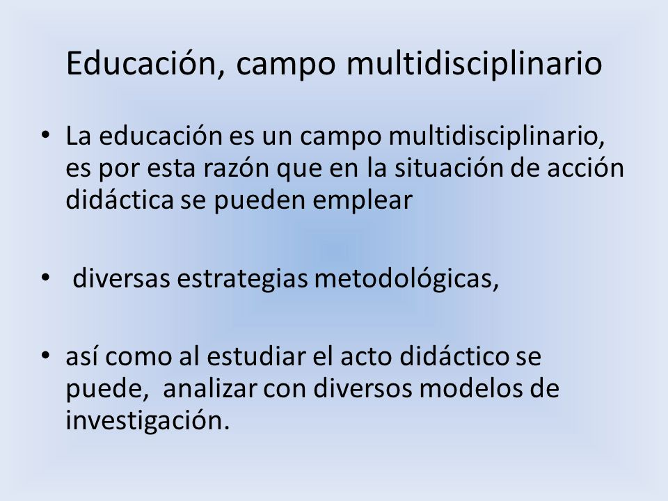 Educación, campo multidisciplinario