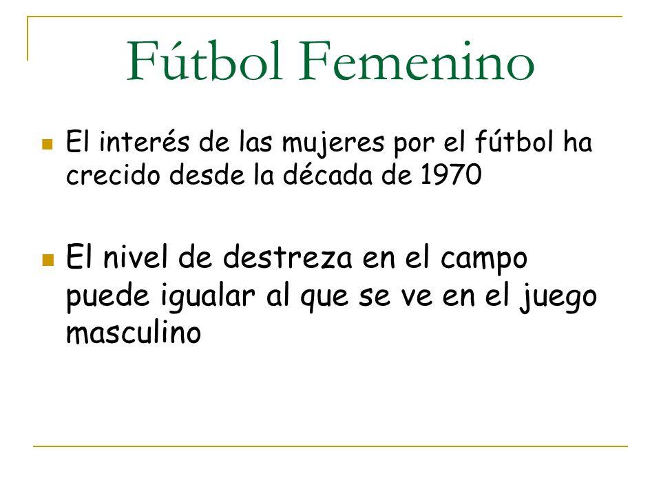Fútbol Femenino El interés de las mujeres por el fútbol ha crecido desde la década de 1970.