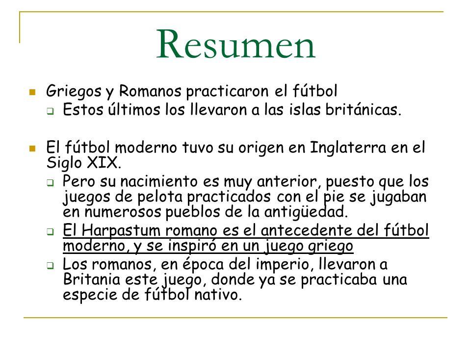 Resumen Griegos y Romanos practicaron el fútbol