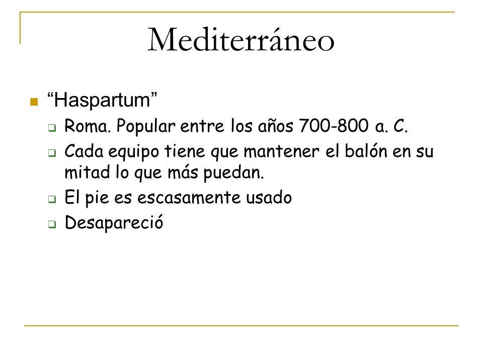 Mediterráneo Haspartum Roma. Popular entre los años 700-800 a. C.