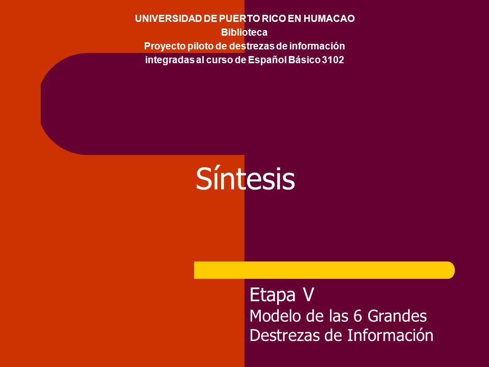 Síntesis Etapa V Modelo de las 6 Grandes Destrezas de Información ...